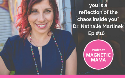 Calming the chaos with spiritual scientist Dr. Nathalie Martinek – Ep #16