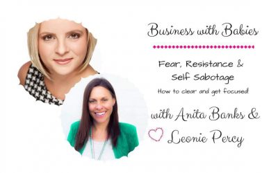 Overcoming Fear, Resistance and Self Sabotage with Anita Banks and Leonie Percy